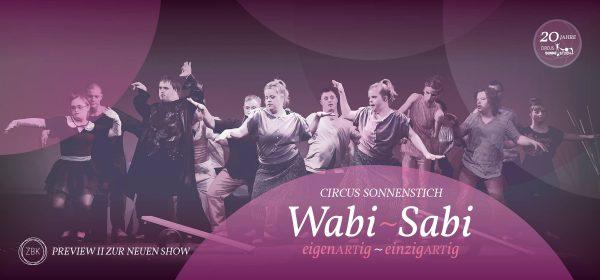 Circus Sonnenstich: WABI-SABI Preview II