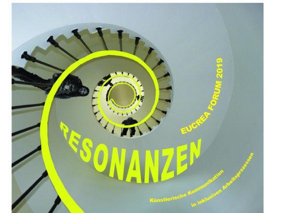 EUCREA FORUM: RESONANZEN – Künstlerische Kommunikation in inklusiven Arbeitsprozessen
