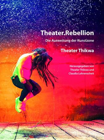 Veröffentlichung: Theater.Rebellion | Buch