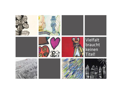 Kunstwerkstatt Diakoniewerk: VIELFALT BRAUCHT KEINEN TITEL! | Ausstellung